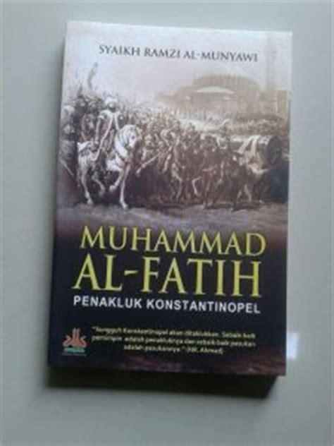 Bangkit Dan Runtuhnya Khilafah Bani Umayyah Abdussyafi Muhammad A buku muhammad al fatih penakluk konstantinopel toko
