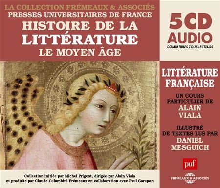les loyauts littrature franaise 9782709661249 histoire de la littrature franaise vol 1 collection puf frmeaux le moyen ge un cours