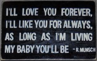 I Love You Forever Book Quotes by I Love You Forever Quotes Quotesgram
