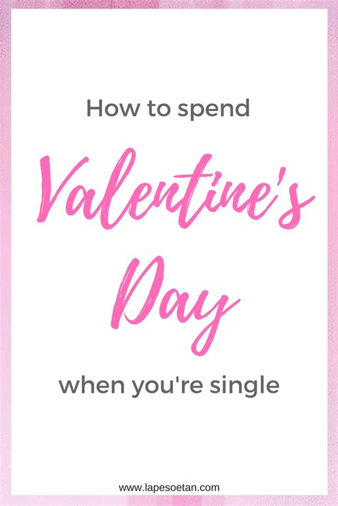 how to spend day single how to spend valentine s day when you re a single