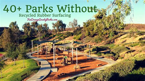 parks in orange county 40 parks without recycled rubber playground surfaces in orange county