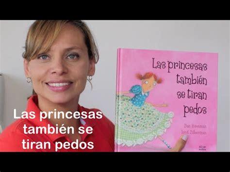 las princesas tambin se 8498453151 las princesas tambi 233 n se tiran pedos youtube