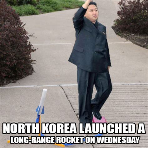 North Korea Meme - political memes north korea launched a long range rocket