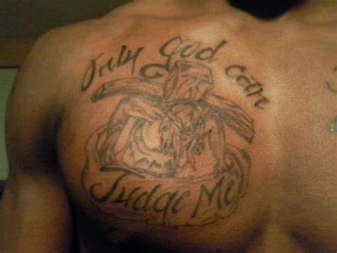 only god can judge me tattoo on chest god chest www pixshark images galleries