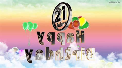 21 Geburtstag Bilder by Happy Birthday 21 Jahre Geburtstag 21 Jahre Happy
