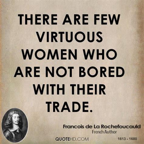 Bored How About Few by Francois De La Rochefoucauld Quotes Quotehd