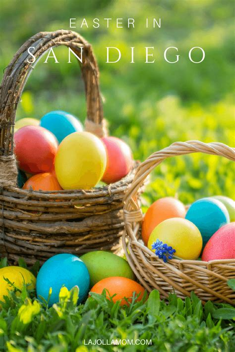 10 things to do for easter 2018 in san diego la jolla mom