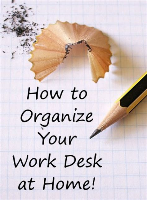 How To Organize Your Desk At Work Tips On How To Organize Your Work Desk At Home