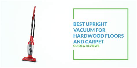 Best Vacuum For Wood Floors And Carpet by Best Upright Vacuum For Hardwood Floors And Carpet Carpet Ideas