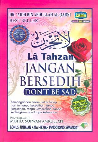 La Tahzan Jangan Bersedih la tahzan jangan bersedih by aidh bin abdullah al qarni