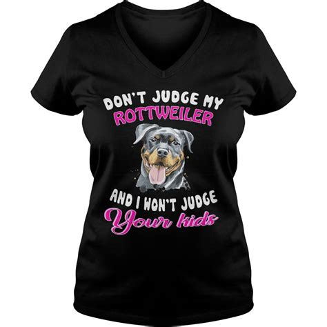 Tshirt Dont Judge don t judge my rottweiler and i wont judge your shirt