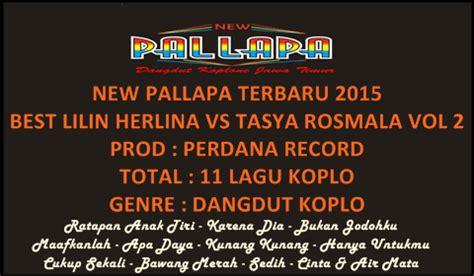 album terbaru lilin herlina bawang merah new pallapa best lilin vs tasya 2015 vol 2 dangdut site