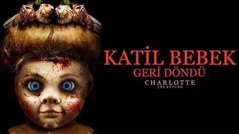 charlotte  return katil bebek  geri doendue filmi full