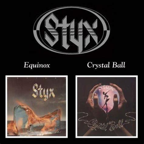 equinox/crystal ball (2006) styx albums lyricspond