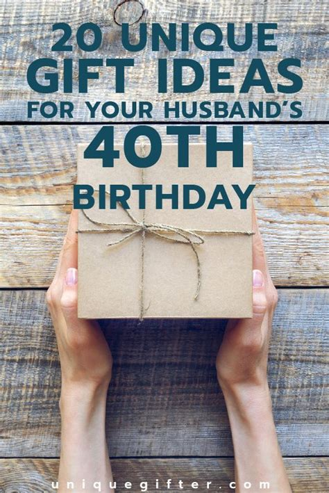 gift ideas for husbands 40 gift ideas for your husband s 40th birthday milestone