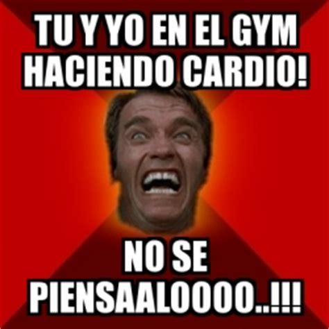 Memes En El Gym - meme arnold tu y yo en el gym haciendo cardio no se