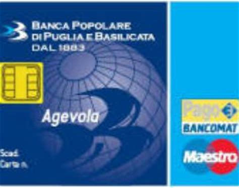 bancomat banco popolare la carta agevola della popolare di puglia e