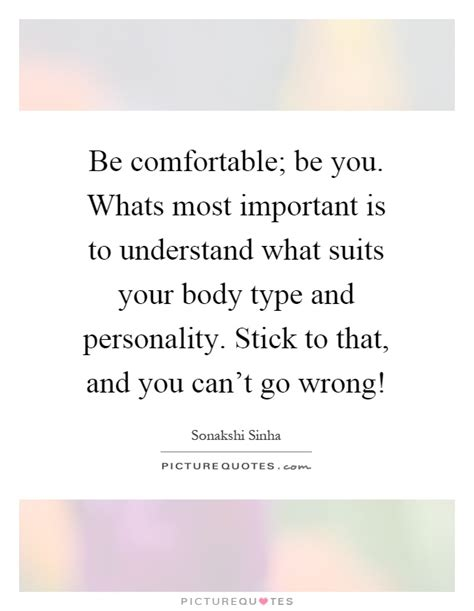 how to be comfortable with your body be comfortable be you whats most important is to
