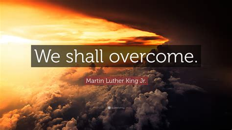 martin luther king jr quote   overcome