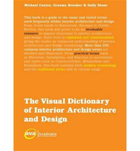 interior design dictionary the visual dictionary of interior architecture and design michael coates graeme brooker