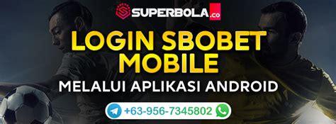 sbobet login mobile android  mudah  situs superbola