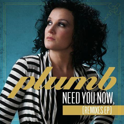 Need You Now Plumb Album jesusfreakhideout plumb quot need you now remixes ep