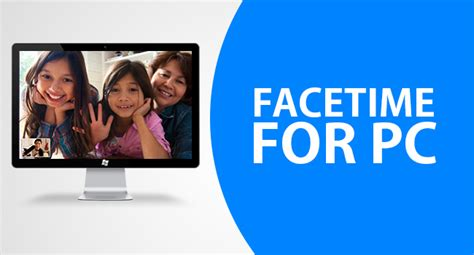 facetime apk facetime free facetime apk for pc windows 10 8 1 7