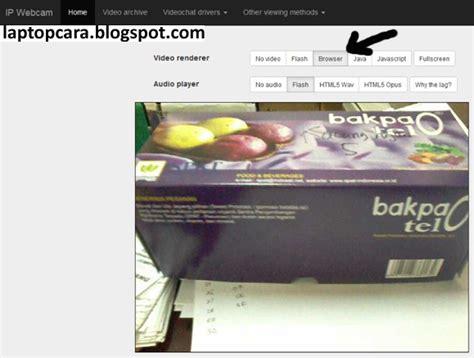 cara membuat webcam jadi cctv cara membuat cctv dari hp android cara memperbaiki laptop