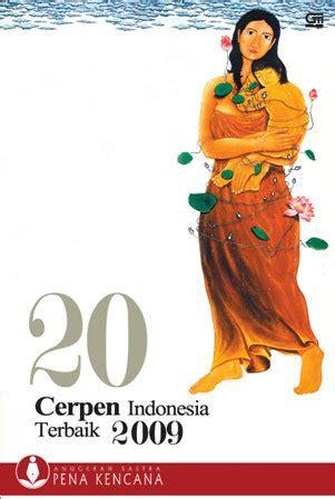 kumpulan cerpen indonesia terbaik 98 books free download 20 cerpen indonesia terbaik 2009 anugerah