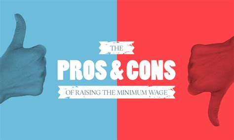 miniumu wage the pros and cons of raising the minimum wage when i work