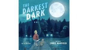 the darkest child books excerpts from chris hadfield s new children s book