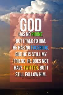 God quote god has no phone but i talk to him he has no facebook