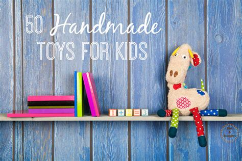 Handmade For Children - 50 handmade toys for dirt and boogers