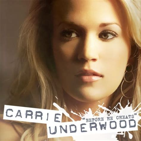 before he cheats carrie underwood carrie underwood before he cheats carrie underwood