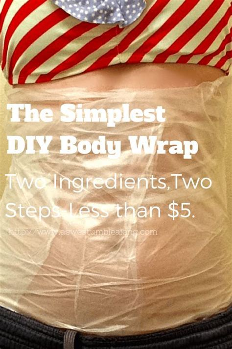 Detox Wraps To Lose Weight At Home by The Easiest And Best Diy Wrap Tutorial You Ll Find On
