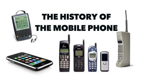 the mobile phones the history of the mobile phone