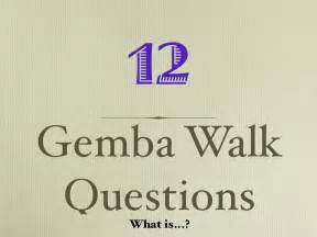 Gemba Walk Template by Gemba Walk Questions