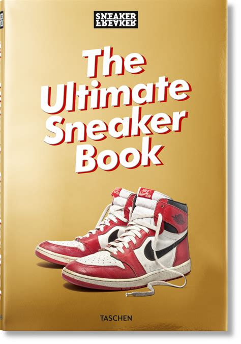 sneaker freaker the ultimate sneaker book taschen books