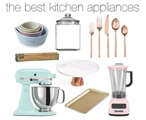 best kitchen essentials the best kitchen appliances
