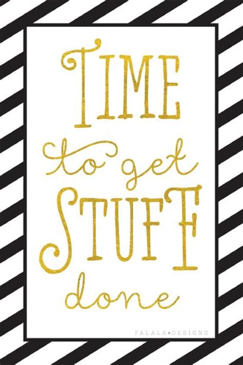 free printable office quotes time to get stuff done printables pinterest a well