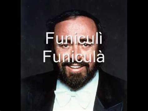 testo funiculì funiculà funicul 236 funicul 224 luciano pavarotti musica e