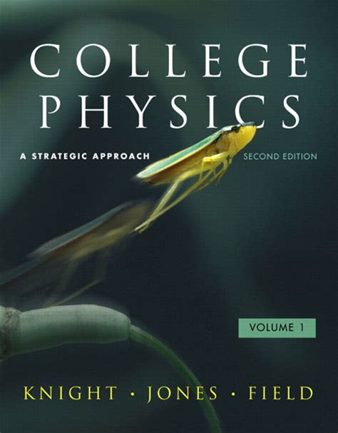 college physics a strategic approach volume 1 chs 1 16 4th edition books jones field college physics a strategic