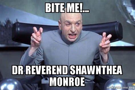 Bite Me Meme - bite me dr reverend shawnthea monroe dr evil austin