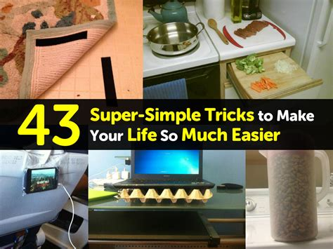 A Simple Trick To Make - 43 simple tricks to make your so much easier