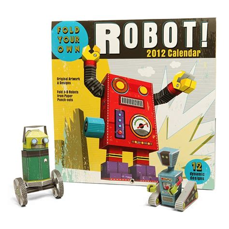 Paper Craft Calendars - build a robot 2012 paper craft calendar