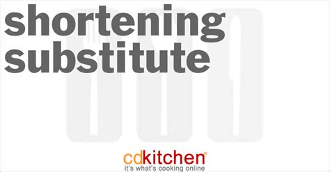 shortening substitute recipe from cdkitchen