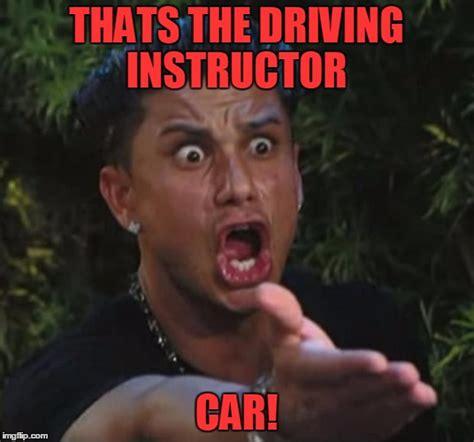 Driving School Meme - car guy at driving school imgflip