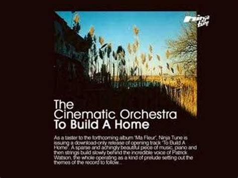 build a home to build a home the cinematic orchestra
