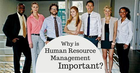Mba Human Resources Uk by What Is Human Resource Management Why Is It Important