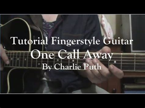tutorial guitar one call away tutorial one call away charlie puth fingerstyle tabs